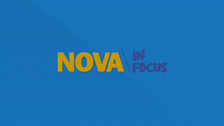 NOVA IN FOCUS Episode 14