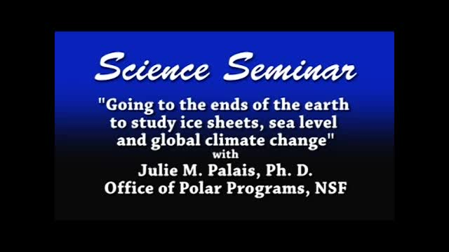 Going to the Ends of the Earth to Study Ice Sheets, Sea Level and Global Climate Change