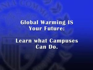 Global Warming IS Your Future: Learn What Campuses Can Do